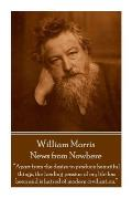 William Morris - News from Nowhere: Apart from the desire to produce beautiful things, the leading passion of my life has been and is hatred of modern