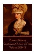 Frances Burney - Camilla, or a Picture of Youth: Volumes I, II & III