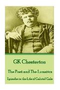 G.K. Chesterton - Four Faultless Felons: If there were no God, there would be no Atheists.