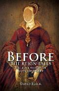 Before the Reign Falls - The Lost Words of Lady Jane Grey