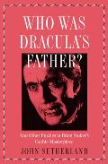 Who Is Dracula's Father?: And Other Puzzles in Bram Stoker's Gothic Masterpiece