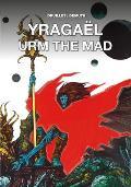 Yragael & Urm the Mad