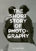 Short Story of Photography A Pocket Guide to Key Genres Works Themes & Techniques