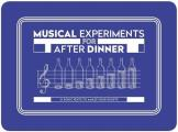 Musical Experiments for After Dinner: (party Game, Interactive Card Game)
