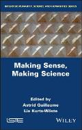 Making Sense, Making Science