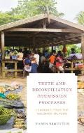 Truth and Reconciliation Commission Processes: Learning from the Solomon Islands