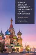 Russian Conflict Management and European Security Governance: Policy and Practice