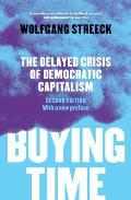 Buying Time The Delayed Crisis of Democratic Capitalism