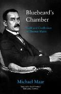 Bluebeards Chamber Guilt & Confession in Thomas Mann