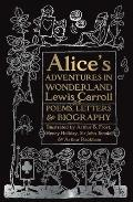 Alices Adventures in Wonderland Unabridged with Poems Letters & Biography