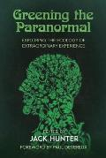 Greening the Paranormal: Exploring the Ecology of Extraordinary Experience