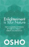 Enlightenment Is Your Nature The Fundamental Difference Between Psychology Therapy & Meditation