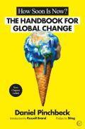 How Soon is Now A Handbook for Global Change