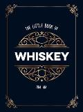 The Little Book of Whiskey: The Perfect Gift for Lovers of the Water of Life