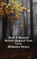 Root and Branch: British Magical Tree Lore