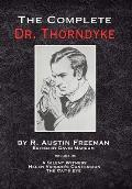 The Complete Dr. Thorndyke - Volume IV: A Silent Witness, Helen Vardon's Confession and The Cat's Eye