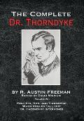 The Complete Dr. Thorndyke - Volume VII: Pontifex, Son, and Thorndyke When Rogues Fall Out and Dr. Thorndyke Intervenes