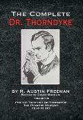 The Complete Dr. Thorndyke - Volume VIII: For the Defense: Dr. Thorndyke, The Penrose Mystery and Felo de se?