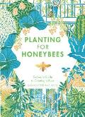 Planting for Honeybees The Growers Guide to Creating a Buzz