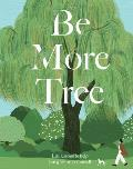 Be More Tree How to branch out in life
