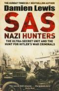 SAS Nazi Hunters The Ultra Secret Unit & the Hunt for Hitlers War Criminals