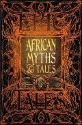 African Myths & Tales Epic Tales Gothic Fantasy