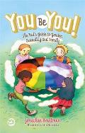 You Be You The Kids Guide to Gender Sexuality & Family