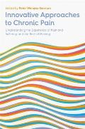 Innovative Approaches to Chronic Pain: Understanding the Experience of Pain and Suffering and the Role of Healing