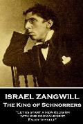 Israel Zangwill - The King of Schnorrers Grotesques and Fantasies: 'Let us start a new religion with one commandment, Enjoy thyself''