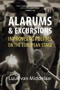 Alarums and Excursions: Improvising Politics on the European Stage