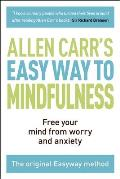 Easy Way to Mindfulness Free your mind from worry & anxiety