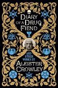 Diary of a Drug Fiend & Other Works by Aleister Crowley