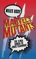 Marvels Mutants The X Men Comics of Chris Claremont