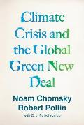 Climate Crisis & the Global Green New Deal The Political Economy of Saving the Planeti