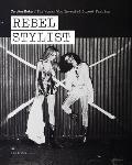 Rebel Stylist Caroline Baker The Woman Who Invented Street Fashion