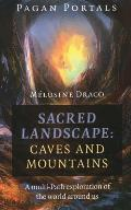 Pagan Portals - Sacred Landscape: Caves and Mountains: A Multi-Path Exploration of the World Around Us