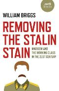 Removing the Stalin Stain: Marxism and the Working Class in the 21st Century