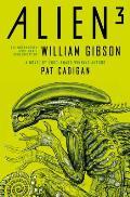 Alien - Alien 3: The Unproduced Screenplay by William Gibson