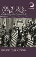 Bourdieu and Social Space: Mobilities, Trajectories, Emplacements