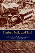 Timber, Sail, and Rail: An Archaeology of Industry, Immigration, and the Loma Prieta Mill