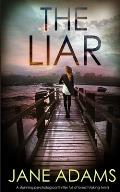 THE LIAR a stunning psychological thriller full of breathtaking twists
