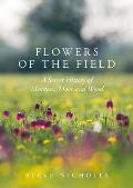 Flowers of the Field: Meadow, Moor and Wood