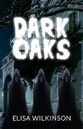 Dark Oaks