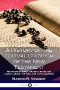 A History of the Textual Criticism of the New Testament: Methods of Bible Reading from the Early Church to the late 19 th Century