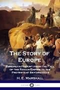 The Story of Europe: European History from the Fall of the Roman Empire to the Protestant Reformation