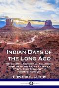 Indian Days of the Long Ago: The Culture, Ceremonial Traditions, and Life of the Native American Tribes, Told Through the Story of Kuk?sim