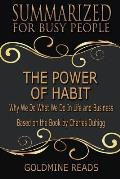 The Power of Habit - Summarized for Busy People: Why We Do What We Do in Life and Business: Based on the Book by Charles Duhigg
