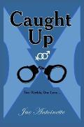 Caught Up: Two Worlds, One Love