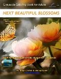 Next Beautiful Blossoms - Grayscale Coloring Book for Adults: Edition: Full Pages (Left Margin)