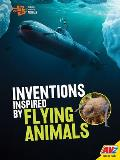 Inventions Inspired by Flying Animals
